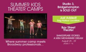 Just Added! Shakespeare Stories: A Mini Midsummer Dream Kids Camp at BAY STREET THEATER (Studio 3 in Bridgehampton sold out) @ BAY STREET THEATER