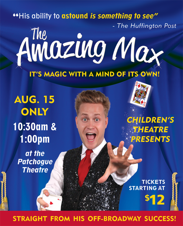 The Amazing Max @ Patchogue Theatre | Patchogue | New York | United States